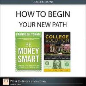Foto Cover di How to Begin Your New Path (Collection), Ebook inglese di Lynn O'Shaughnessy,Farnoosh Torabi, edito da Pearson Education