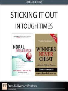Ebook in inglese Sticking It Out in Tough Times (Collection) Huntsman, Jon , Kiel, Fred, Ph.D. , Lennick, Doug
