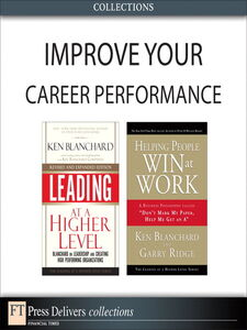 Ebook in inglese Improve Your Career Performance (Collection) Blanchard, Ken , Ridge, Garry