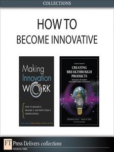 Ebook in inglese How to Become Innovative Cagan, Jonathan M. , Davila, Tony , Epstein, Marc , Shelton, Robert