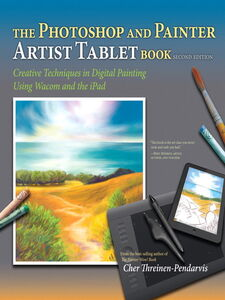 Ebook in inglese The Photoshop and Painter Artist Tablet Book Threinen-Pendarvis, Cher