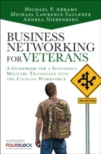 Ebook in inglese Business Networking for Veterans Abrams, Mike , Faulkner, Michael Lawrence , Nierenberg, Andrea