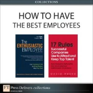 Foto Cover di How to Have the Best Employees (Collection), Ebook inglese di AA.VV edito da Pearson Education