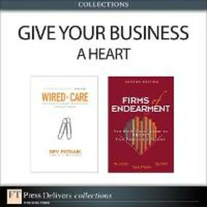 Ebook in inglese Give Your Business a Heart (Collection) Patnaik, Dev , Sheth, Jagdish N. , Sisodia, Rajendra , Wolfe, David