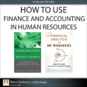 Ebook in inglese How to Use Finance and Accounting in HR (Collection) Biswas, Bashker D. , Director, Steven
