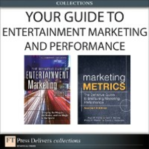 Ebook in inglese Your Guide To Entertainment Marketing and Performance (Collection) Bendle, Neil , Esgate, Patricia , Farris, Paul W. , Lieberman, Al