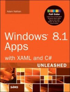 Foto Cover di Windows 8.1 Apps with XAML and C# Unleashed, Ebook inglese di Adam Nathan, edito da Pearson Education