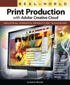 Ebook in inglese Real World Print Production with Adobe Creative Cloud McCue, Claudia