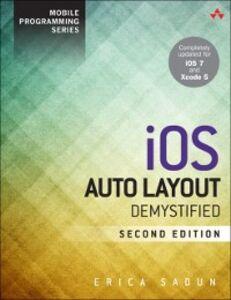 Foto Cover di iOS Auto Layout Demystified, Ebook inglese di Erica Sadun, edito da Pearson Education
