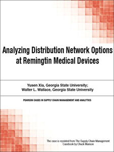 Foto Cover di Analyzing Distribution Network Options at Remingtin Medical Devices, Ebook inglese di Chuck Munson, edito da Pearson Education