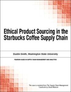 Foto Cover di Ethical Product Sourcing in the Starbucks Coffee Supply Chain, Ebook inglese di Chuck Munson, edito da Pearson Education