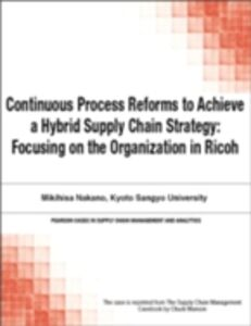 Ebook in inglese Continuous Process Reforms to Achieve a Hybrid Supply Chain Strategy Munson, Chuck