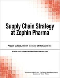 Foto Cover di Supply Chain Strategy at Zophin Pharma, Ebook inglese di Chuck Munson, edito da Pearson Education