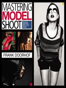 Foto Cover di Mastering the Model Shoot, Ebook inglese di Frank Doorhof, edito da Pearson Education