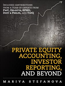 Foto Cover di Private Equity Accounting, Investor Reporting, and Beyond, Ebook inglese di Mariya Stefanova, edito da Pearson Education