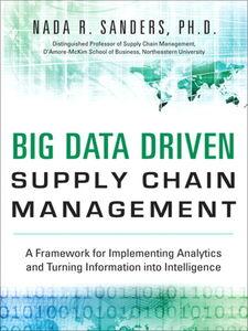 Foto Cover di Big Data Driven Supply Chain Management, Ebook inglese di Nada R. Sanders, edito da Pearson Education