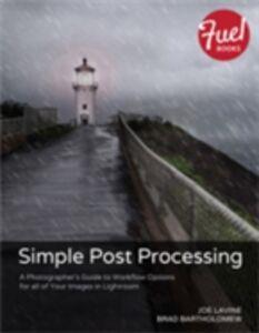 Foto Cover di Simple Post Processing, Ebook inglese di Brad Bartholomew,Joe Lavine, edito da Pearson Education