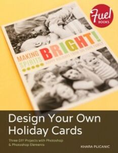 Ebook in inglese Design Your Own Holiday Cards Plicanic, Khara