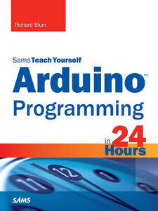 Ebook in inglese Arduino Programming in 24 Hours, Sams Teach Yourself Blum, Richard