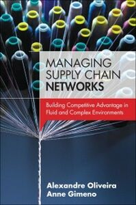 Ebook in inglese Managing Supply Chain Networks Gimeno, Anne , Oliveira, Alexandre