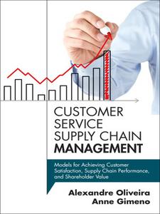 Ebook in inglese Customer Service Supply Chain Management Gimeno, Anne , Oliveira, Alexandre