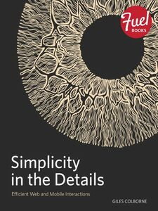 Foto Cover di Simplicity in the Details, Ebook inglese di Giles Colborne, edito da Pearson Education