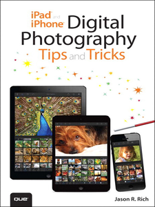 Ebook in inglese iPad and iPhone Digital Photography Tips and Tricks Rich, Jason R.