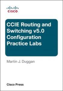 Foto Cover di Cisco CCIE Routing and Switching v5.0 Configuration Practice Labs, Ebook inglese di Martin Duggan, edito da Pearson Education