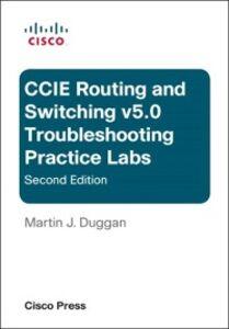 Foto Cover di Cisco CCIE Routing and Switching v5.0 Troubleshooting Practice Labs, Ebook inglese di Martin Duggan, edito da Pearson Education