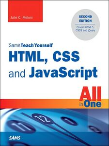 Ebook in inglese HTML, CSS and JavaScript All in One, Sams Teach Yourself Meloni, Julie C.