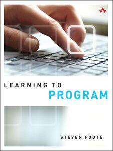 Foto Cover di Learning to Program, Ebook inglese di Steven Foote, edito da Pearson Education