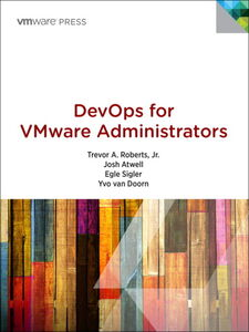 Ebook in inglese DevOps for VMware Administrators Atwell, Josh , Doorn, Yvo van , Jr., Trevor A. Roberts , Sigler, Egle