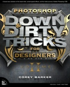 Ebook in inglese Photoshop Down & Dirty Tricks for Designers, Volume 2 Barker, Corey