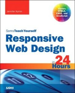 Ebook in inglese Responsive Web Design in 24 Hours, Sams Teach Yourself Kyrnin, Jennifer