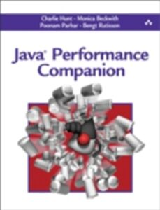 Ebook in inglese Java Performance Companion Beckwith, Monica , Hunt, Charlie , Parhar, Poonam , Rutisson, Bengt