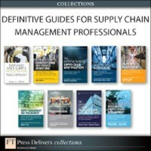 Ebook in inglese Definitive Guides for Supply Chain Management Professionals (Collection) Keller, Scott B. , Moon, Mark A. , Rao, Shashank , Sanders, Nada R.