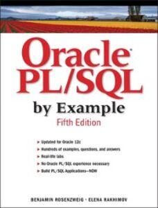 Foto Cover di Oracle PL/SQL by Example, Ebook inglese di Elena Rakhimov,Benjamin Rosenzweig, edito da Pearson Education