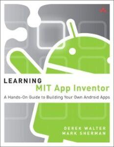 Ebook in inglese Learning MIT App Inventor Sherman, Mark , Walter, Derek