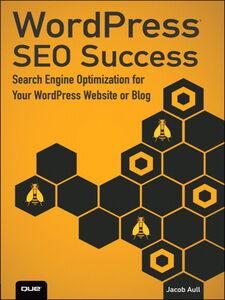 Foto Cover di WordPress SEO Success, Ebook inglese di Jacob Aull, edito da Pearson Education