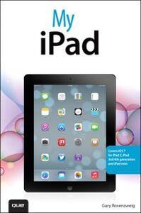 Ebook in inglese My iPad (covers iOS 7 for iPad 2, iPad 3rd/4th generation and iPad mini) Rosenzweig, Gary