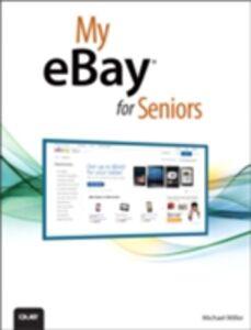 Ebook in inglese My eBay for Seniors Miller, Michael