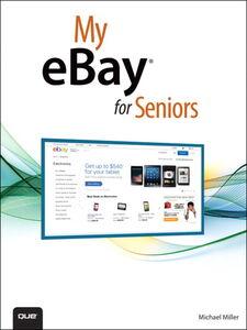 Foto Cover di My eBay for Seniors, Ebook inglese di Michael Miller, edito da Pearson Education