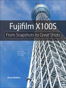 Foto Cover di Fujifilm X100S, Ebook inglese di Kevin Mullins, edito da Pearson Education