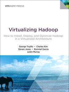 Ebook in inglese Virtualizing Hadoop Garcia, Rommel , Jones, Steve , Kim, Charles , Murray, Justin