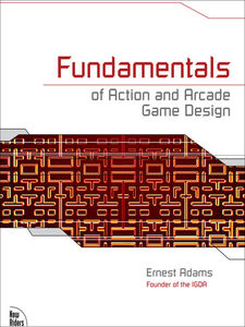 Ebook in inglese Fundamentals of Action and Arcade Game Design Adams, Ernest