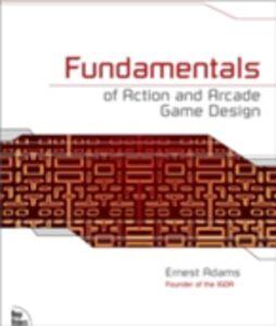 Foto Cover di Fundamentals of Action and Arcade Game Design, Ebook inglese di Ernest Adams, edito da Pearson Education