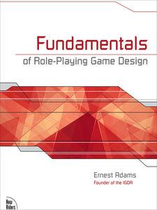Foto Cover di Fundamentals of Role-Playing Game Design, Ebook inglese di Ernest Adams, edito da Pearson Education