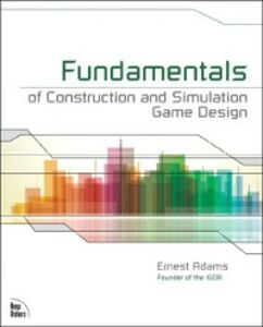 Ebook in inglese Fundamentals of Construction and Simulation Game Design Adams, Ernest