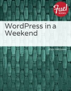 Ebook in inglese WordPress in a Weekend Friedman, Jesse