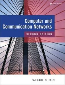 Foto Cover di Computer and Communication Networks, Ebook inglese di Nader F. Mir, edito da Pearson Education